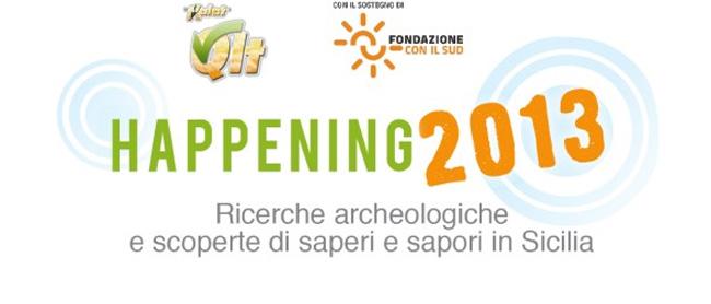 Happening 2013 - Ricerche archeologiche e scoperte di saperi e sapori di Sicilia